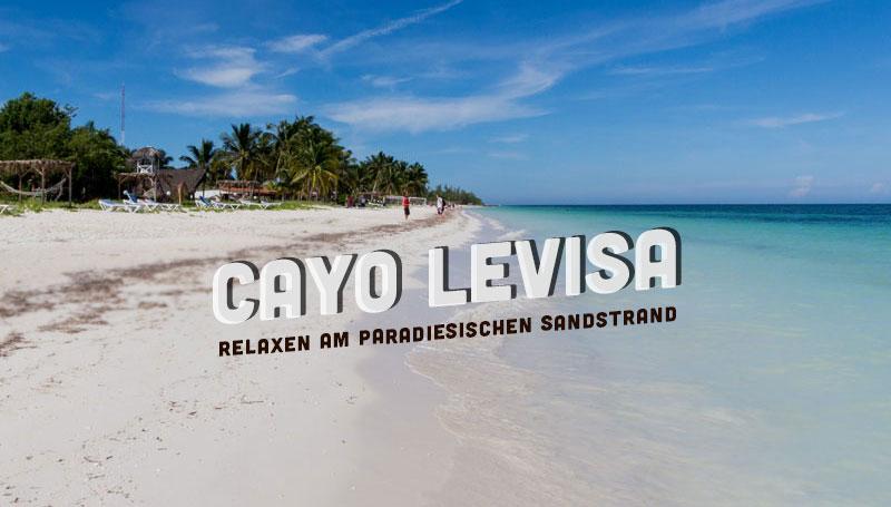 Kuba Reise: Cayo Levisa – Traumstrand und relaxen