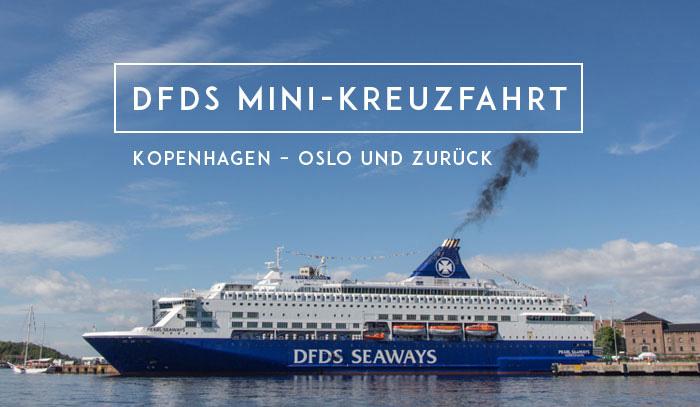 Leinen los zur Mini-Kreuzfahrt mit DFDS: Kopenhagen – Oslo und zurück