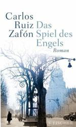 Das Spiel des Engels Carlos Ruiz Zafon