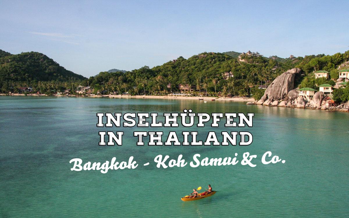 Inselhopping In Thailand Bangkok Koh Samui Koh Phangan Koh Tao