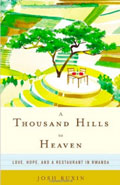 A thousand hills to heaven Josh Ruxin