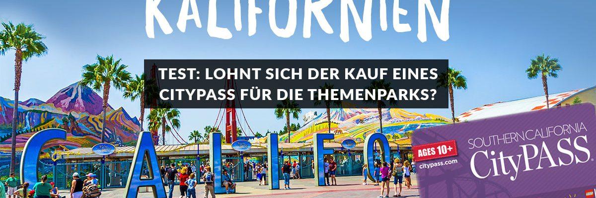 Lohnt sich der Kauf eines CityPass für die beliebtesten Themenparks in Kalifornien?