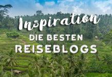 Die besten Reiseblogs - Reiseblogger in Deutschland