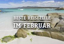 Beste Reiseziele Urlaub im Februar