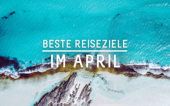 Reiseziele Europa April
