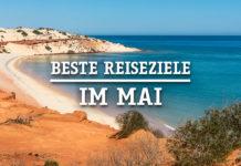Reiseziele Urlaub im Mai