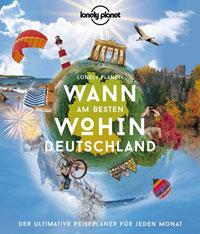 Reisebuch Lonely Planet Wann am besten wohin Deutschland