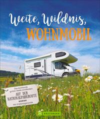 Weite, Wildnis, Wohnmobil: Deutschland mit Camper