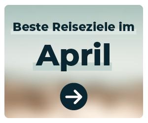 Die schönsten Reiseziele im April