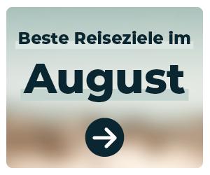 Die schönsten Reiseziele im August