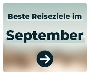 Die schönsten Reiseziele im September
